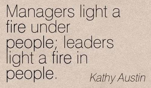 leaderquote - Are you a Leader, or a Manager? It's a trick question.