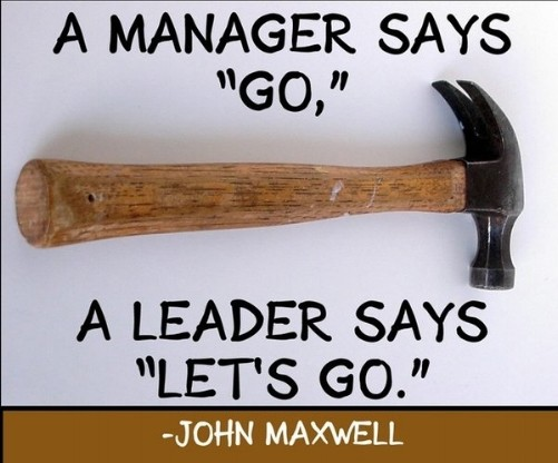 leadership quotes - Are you a Leader, or a Manager? It's a trick question.