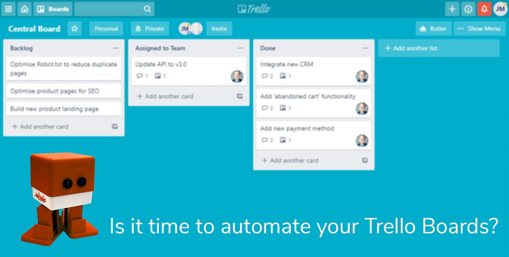 Is it time to automate your Trello Boards?