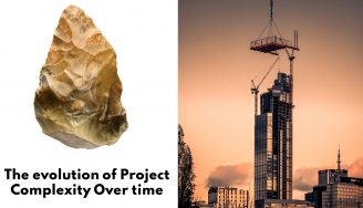 Comparing a stone axe with a modern skyscraper under construction with the heading The Evolution of Project Complexity Over Time